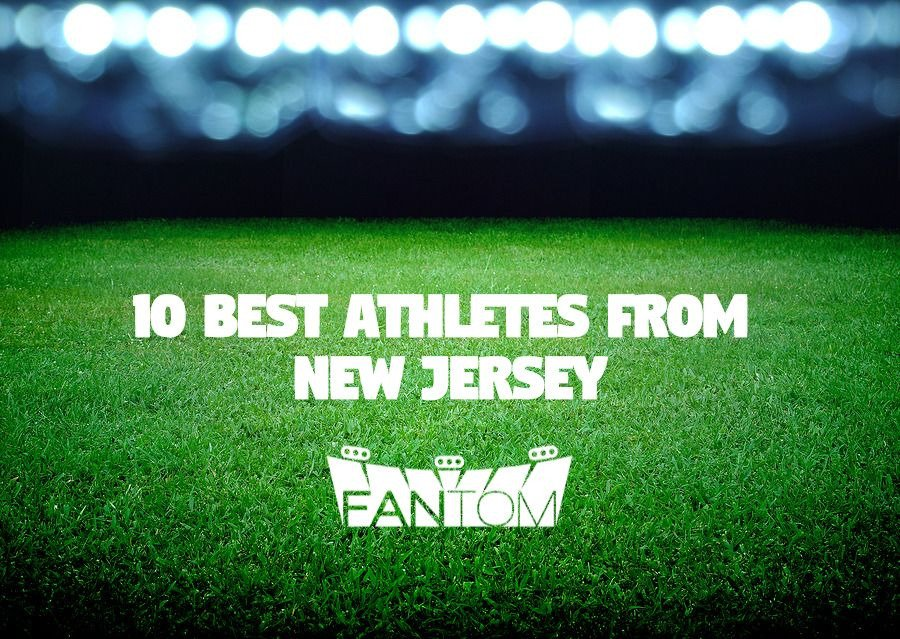 The 10 Best Athletes From New Jersey